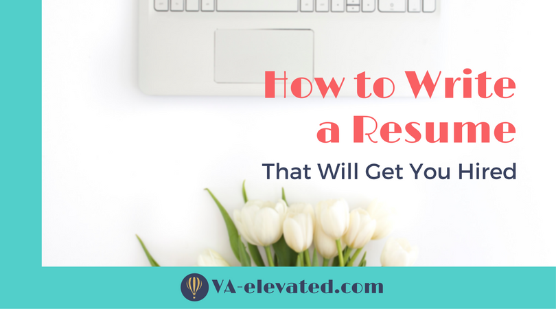 how to write a resume that will get you hired va elevated